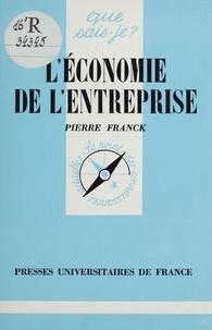 Pierre Franck - L'économie de l'entreprise.