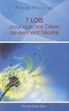 Pierre Franckh - 7 lois pour que vos désirs deviennent réalité.