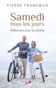 Téléchargement gratuit du livre pdf Samedi tous les jours  - Réflexions pour la retraite (French Edition) 9782897601935