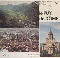 Pierre-François Aleil et Henri Biscarrat - Voyage à travers le Puy-de-Dôme.