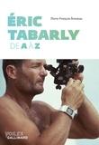 Pierre-François Bonneau - Eric Tabarly de A à Z.
