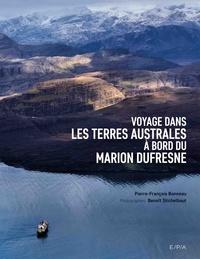 Pierre-François Bonneau et Benoît Stichelbaut - Voyage dans les terres australes à bord du Marion Dufresne.