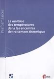 Pierre-François Cardey et Jean-Louis Charron - La maîtrise des températures dans les enceintes de traitement thermique.