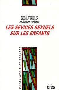 Pierre-François Chanoit - Les sévices sexuels sur les enfants.