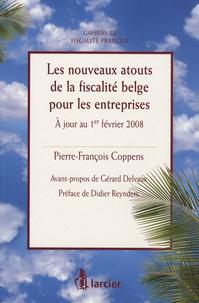 Pierre-François Coppens - Les nouveaux atouts de la fiscalité pour les entreprises - A jour au 1er février 2008.
