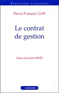Pierre-François Cuif - Le contrat de gestion.