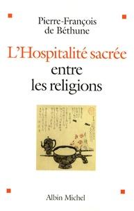 Pierre-François de Béthune - L'Hospitalité sacrée entre les religions.