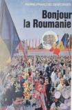 Pierre-François Degeorges et Danièle Tairraz - Bonjour la Roumanie.