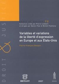 Pierre-François Docquir - Variables et variations de la liberté d'expression en Europe et aux Etats-Unis.
