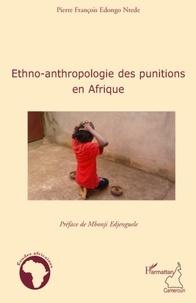 Pierre François Edongo Ntede - Ethno-anthropologie des punitions en Afrique.