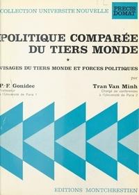 Pierre François Gonidec et Vân Minh Trân - Politique comparée du tiers monde (1) : Visages du tiers monde et forces politiques.