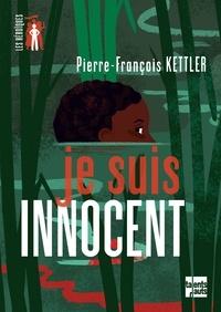 Pierre-François Kettler - Je suis innocent.