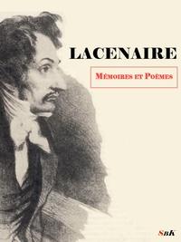Pierre-François Lacenaire - Lacenaire, Mémoires et poèmes.