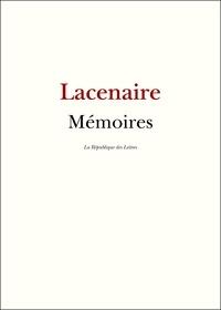 Pierre-François Lacenaire - Mémoires de Lacenaire.