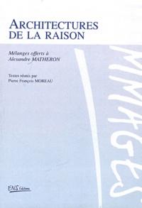 Pierre-François Moreau - Architectures de la raison - Mélanges offerts à Alexandre Matheron.