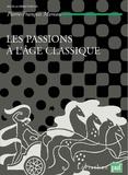 Pierre-François Moreau - Les passions de l'âge classique - Tome 2, Théories et critiques des passions.