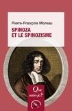 Pierre-François Moreau - Spinoza et le spinozisme.