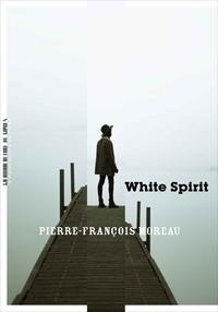 Pierre-François Moreau - White Spirit.
