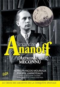Pierre-François Mouriaux et Philippe Varnoteaux - Alexandre Ananoff, l'astronaute méconnu.