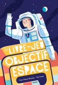Pierre-François Mouriaux - Le livre-jeu objectif espace.