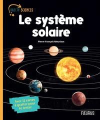Le système solaire- Avec 12 cartes à gratter pour te tester - Pierre-François Mouriaux |