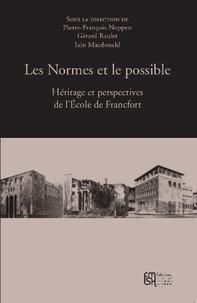 Pierre-François Noppen et Gérard Raulet - LesNormesetlepossible - Héritageetperspectivesdel'EcoledeFrancfort.