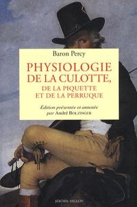 Pierre-François Percy - Physiologie de la culotte, de la piquette et de la perruque - 1812-1822.