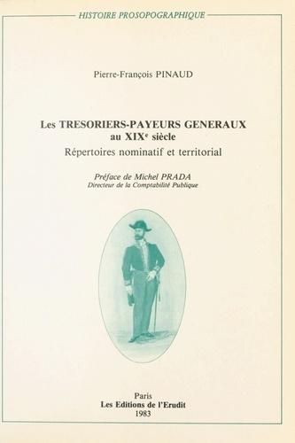 Les Trésoriers-payeurs généraux au XIXe siècle. Répertoires nominatif et territorial