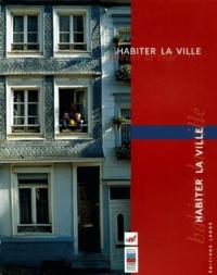 Pierre Frankignoulle et  Collectif - Habiter la ville.