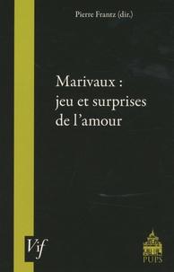 Pierre Frantz - Marivaux : jeu et surprises de l'amour.