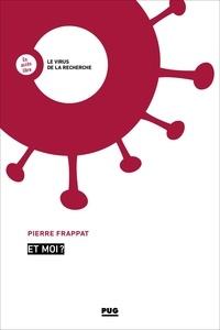 Pierre Frappat - Et moi ?.