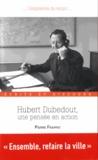 Pierre Frappat - Hubert Dubedout, une pensée en action - Ecrits et discours.