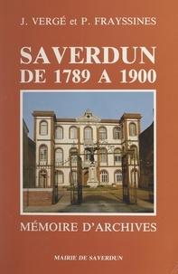 Pierre Frayssines et Jean Vergé - Saverdun de 1789 à 1900 - Mémoire d'archives.