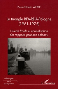 Deedr.fr Le triangle RFA-RDA-Pologne (1961-1975) - Guerre froide et normalisation des rapports germano-polonais Image