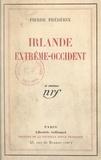 Pierre Frédérix - Irlande Extrême-Occident.