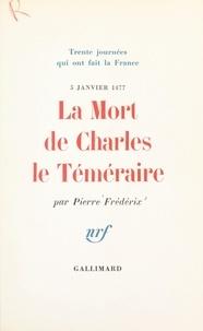 Pierre Frédérix - La mort de Charles le Téméraire, 5 janvier 1477.