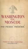 Pierre Frédérix - Washington ou Moscou.