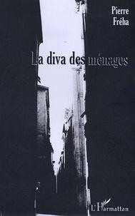 Pierre Fréha - La diva des menages.