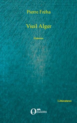Vieil Alger. Histoires