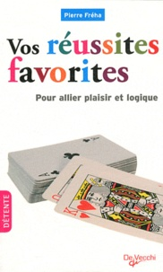 Pierre Fréha - Vos réussites favorites.