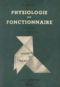 Pierre Frelet et G. Pavis - Physiologie du fonctionnaire.
