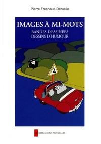 Pierre Fresnault-Deruelle - Images à mi-mots - Bandes dessinées, dessins d'humour.