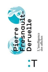Pierre Fresnault-Deruelle - L'intelligence des affiches.