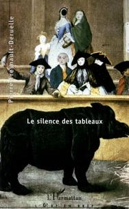 Pierre Fresnault-Deruelle - Le silence des tableaux.