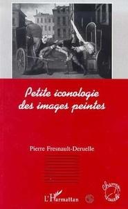 Pierre Fresnault-Deruelle - Petite iconologie des images peintes.