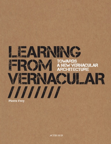 Learning from Vernacular. Towards a New Vernacular Architecture