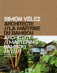 Pierre Frey - Simon Velez architecte - La maîtrise du bambou.