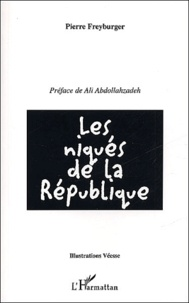 Pierre Freyburger et  Véesse - Les niqués de la République.
