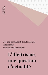 Pierre Freynet et Fabienne Federini - L'illettrisme - Une question d'actualité.