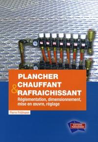 Pierre Fridmann - Plancher chauffant & rafraîchissant - Réglementation, dimensionnement, mise en oeuvre, réglage. 1 Cédérom